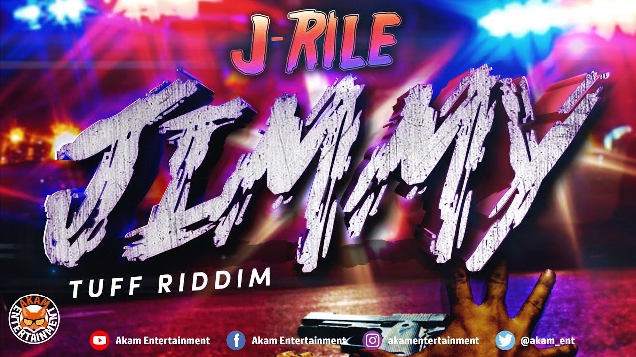 J-Rile - Jimmy [Tuff Riddim] July 2018