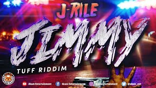 J-Rile - Jimmy [Tuff Riddim] July 2018