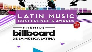 LIVE 2019 Billboard Latin Music Conference and Awards April 23-25 2019