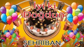 İyi ki Doğdun - ŞEHRİBAN - Tüm İsimlere Doğum Günü Şarkısı