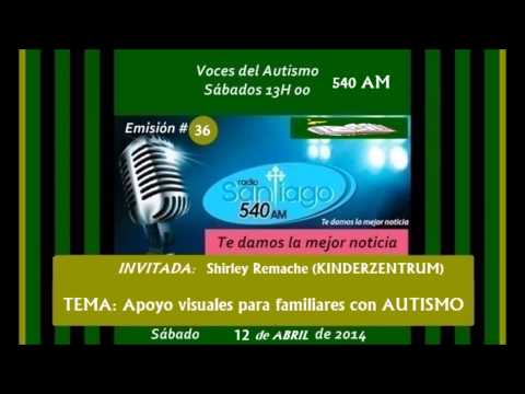 RADIO SANTIAGO P36: Apoyo visuales en autismo x Shirley Remache (KINDERZENTRUM) al 2014.04.12.