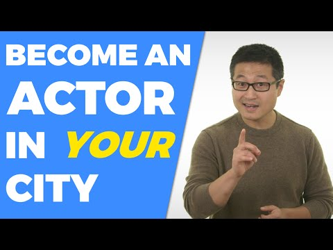 How to become an actor in YOUR city