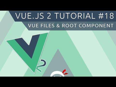 Vue JS 2 Tutorial #18 - Vue Files & The Root Component thumbnail