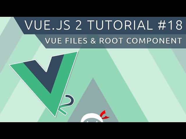Vue JS 2 Tutorial #18 - Vue Files & The Root Component
