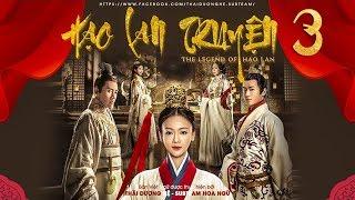 [THUYẾT MINH] - Hạo Lan Truyện - Tập 3 | Phim Cổ Trang Trung Quốc 2019