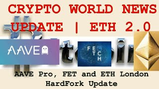 Crypto News & Events Update   ETH 2.0, FET & AAVE BIG Update - Crypto World Latest News in Hindi