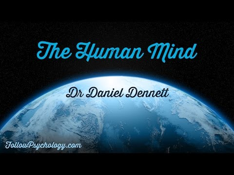 The Human Mind - Dr Daniel Dennett