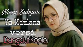 Download lagu Ya Maulana versi DANGDUT KOPLO Nissa Sabyan MP3