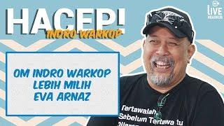 Om Indro Warkop Lebih Milih Eva Arnaz | HACEP!