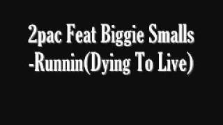 2pac Feat Biggie Smalls-Runnin(Dying To Live)