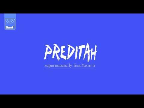 Preditah ft. Yasmin - Supernaturally
