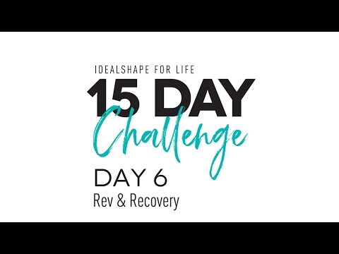 IdealShape for Life - 15 Day Challenge | Day 6: Rev & Recovery