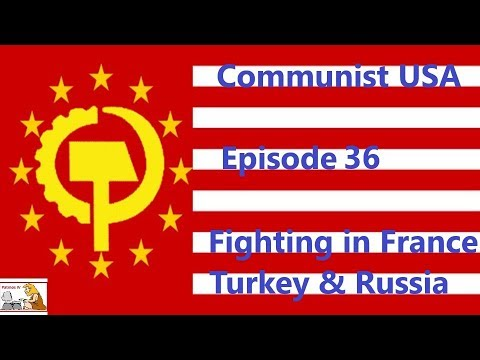 Hoi4 – WW1 MOD – Communist USA – Episode 36 – Fighting in France, Turkey and Russia