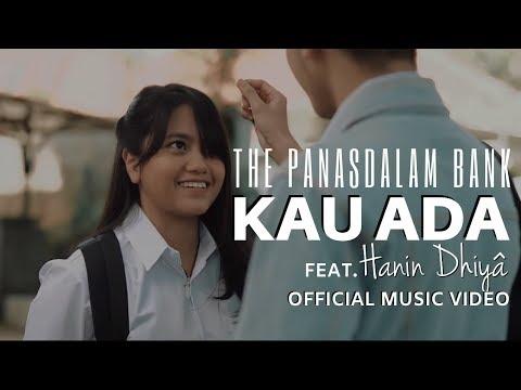 The Panasdalam Bank - Kau Ada (feat. Hanin Dhiya) (Official Music Video)