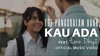 Gambar cover The Panasdalam Bank - Kau Ada (feat. Hanin Dhiya) (Official Music Video)