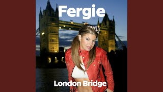 London Bridge (Radio Edit) (Oh Snap)