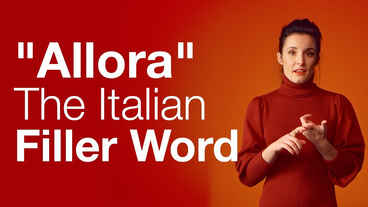 """Italian """"Allora"""" Meaning: Well, Then, So, Come on, and So What"""