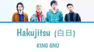 Cover images KING GNU - Hakujitsu ( 白日 )  (Lyrics Kan/Rom/Eng/Esp)