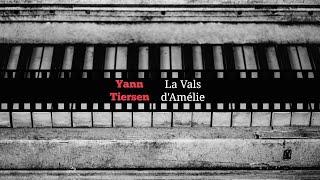 Yann Tiersen - La Vals d'Améli...