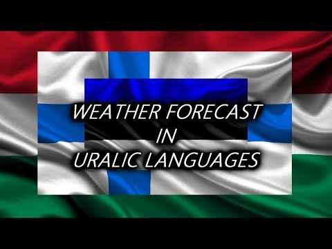 Weather Forecast in 3 Uralic Languages 🇭🇺 🇫🇮 🇪🇪