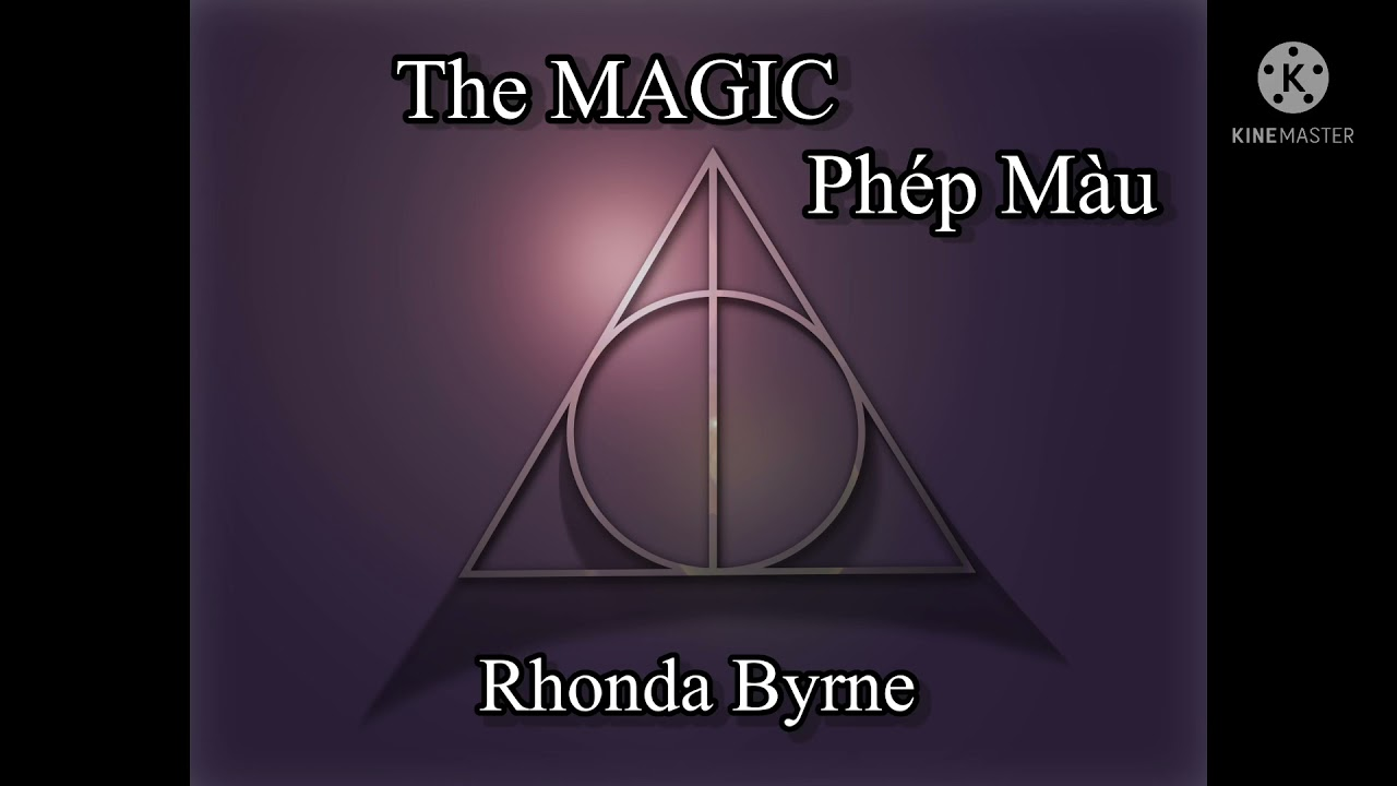 [ Sách hay] The Magic  – Phép màu.Phần 1 I Rhonda Byrne