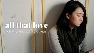 Download CHANGMIN 최강창민 - ALL THAT LOVE (cover)
