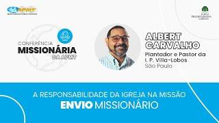 Envio Missionário com Rev. Albert Carvalho | Conferência Missionária da APMT