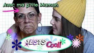 TESTS COOL - Avec maman
