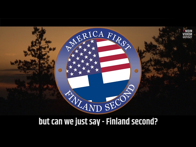 America First, Finland Second (OFFICIAL)   Noin Viikon Uutiset with Jukka Lindström