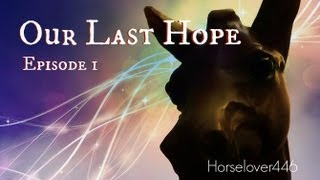 "Our Last Hope - Book 1 ""Dawning"": Chapter 1 ""Galdur"" (Breyer Horse Movie)"