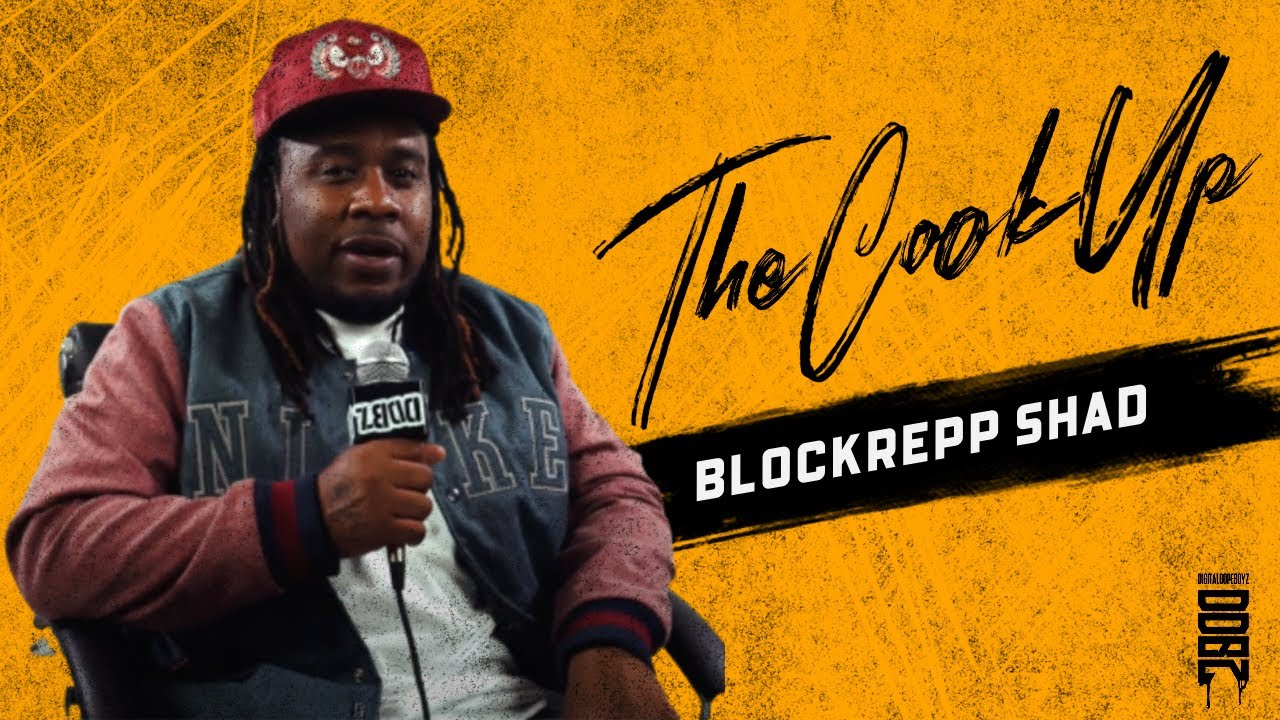 THE COOK UP | BLOCKREPP SHAD | INTERVIEW
