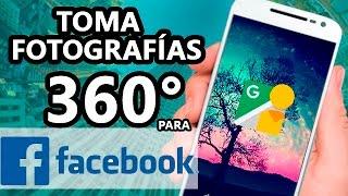 Fotografias en 360° Para Facebook con Android