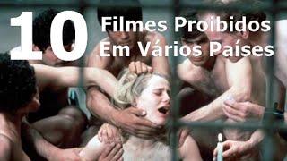 10 FILMES PROIBIDOS EM VÁRIOS PAÍSES