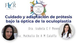 Cuidado y adaptación de prótesis bajo la óptica de la oculoplastia.