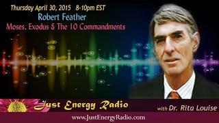Moses, The Exodus & The 10 Commandments - Robert Feather - Just Energy Radio