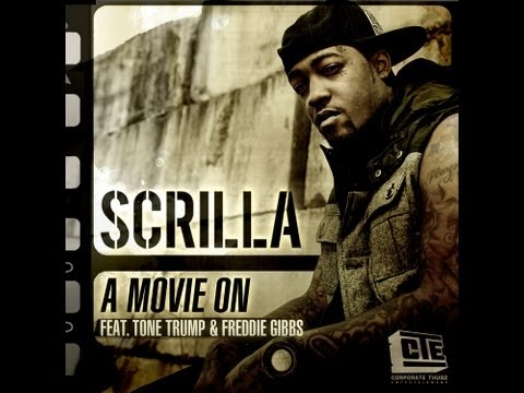 Scrilla (CTE) (Feat. Tone Trump & Freddie Gibbs) - Movie ON