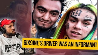 6ix9ine's Driver Was An Informant! How Did This Happen???