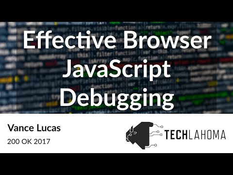 Vance Lucas - Effective Browser JavaScript Debugging [ 200 OK 2017 ]
