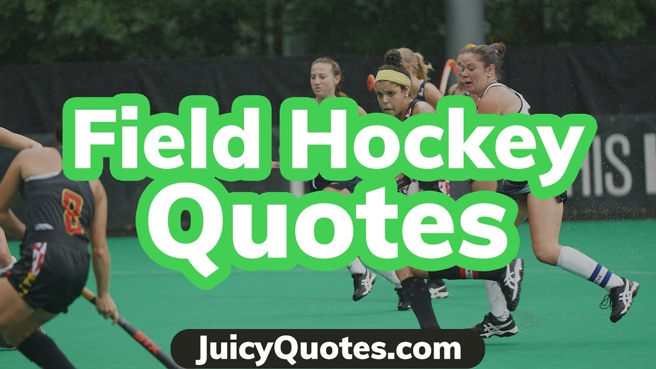 Top 15 Field Hockey Quotes and Sayings 2019 - (If You Love ...