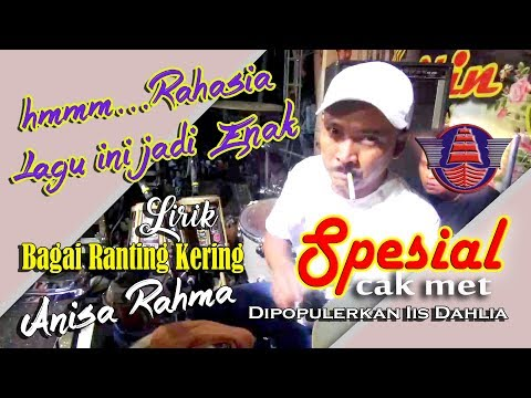 """Hmmm RAHASIA Cak Met Lagu Jadi UENAK - BAGAI RANTING YANG KERING """"LIRIK """" ANISA RAHMA NEW PALLAPA"""