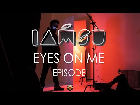 IAMSU! - Eyes On Me Episode