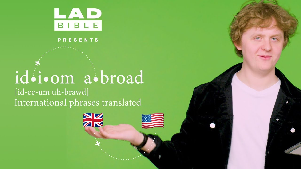 Lewis Capaldi attempts to translate American slang | Idiom Abroad