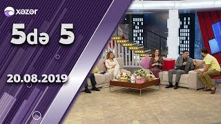 5də 5 - Gülyaz Məmmədova, Şəbnəm Tovuzlu, Vüsal Əliyev, Baba Dərələyəzli (20.08.2019)