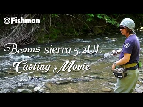 Fishman/Beams sierra5.2UL Casting movie