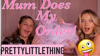 MUM BUYS MY PRETTY LITTLE THING OUTFITS!!😂💓