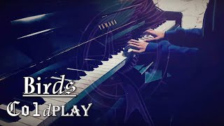 Coldplay - Birds Cover (Piano remix)