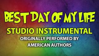 Best Day Of My Life (Cover Instrumental) [In the Style of American Authors]