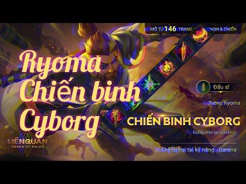 Ryoma chiến binh Cyborg kiếm quad kill quá dễ
