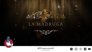 La Madrugá - El Programasso. Semana Santa 2021 #ElProgramasso21
