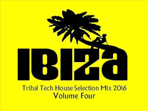 IBIZA TRIBAL TECH HOUSE SUMMER 2016 VOLUME FOUR